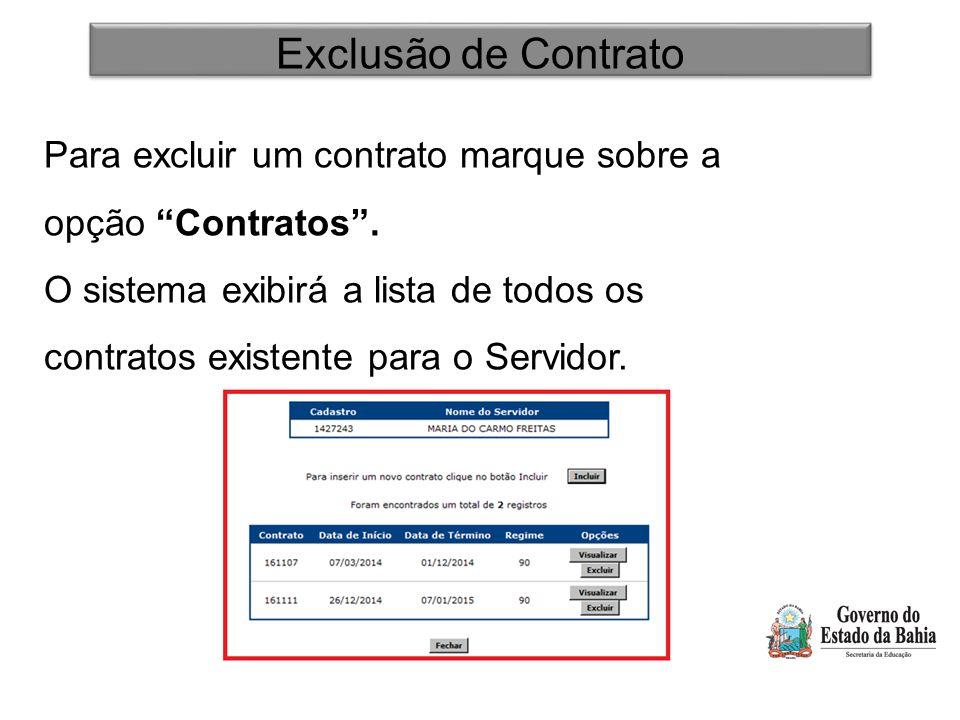 Exclusão de Contrato Para excluir um contrato marque sobre a opção Contratos .
