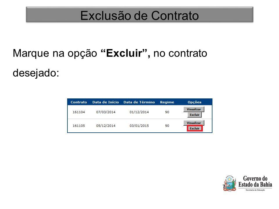 Exclusão de Contrato Marque na opção Excluir , no contrato desejado: