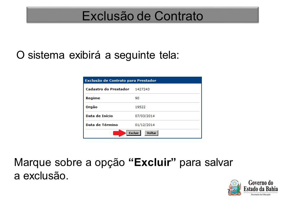 Exclusão de Contrato O sistema exibirá a seguinte tela: