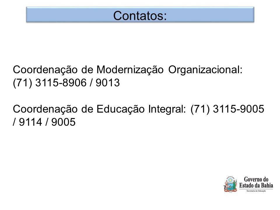 Contatos: Coordenação de Modernização Organizacional: (71) 3115-8906 / 9013.