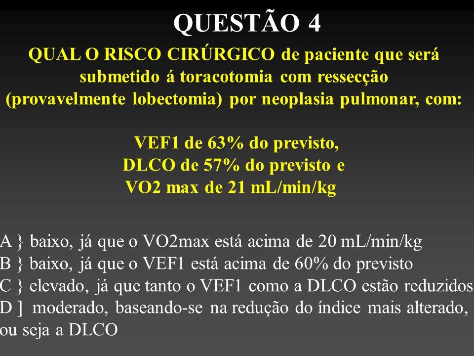 QUESTÃO 4 QUAL O RISCO CIRÚRGICO de paciente que será