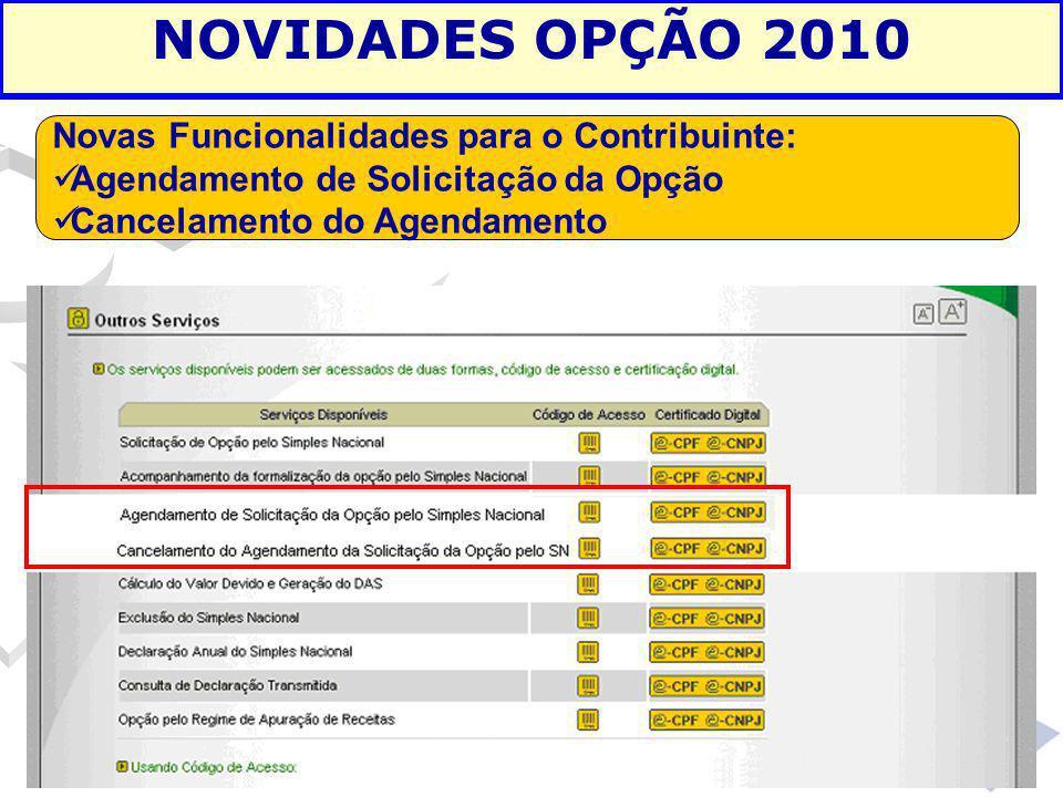 NOVIDADES OPÇÃO 2010 Novas Funcionalidades para o Contribuinte: