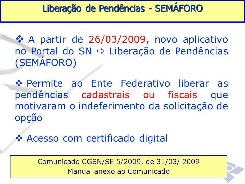 Fundamentação legal Liberação de Pendências - SEMÁFORO. A partir de 26/03/2009, novo aplicativo no Portal do SN  Liberação de Pendências (SEMÁFORO)