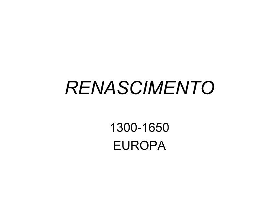 RENASCIMENTO 1300-1650 EUROPA