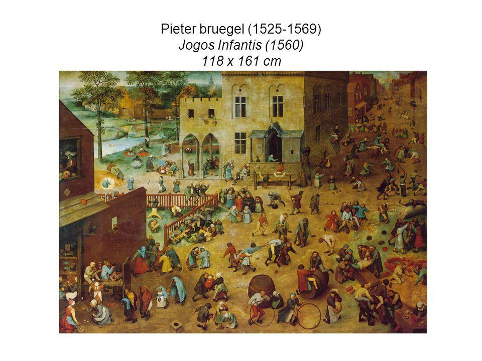 Pieter bruegel (1525-1569) Jogos Infantis (1560) 118 x 161 cm