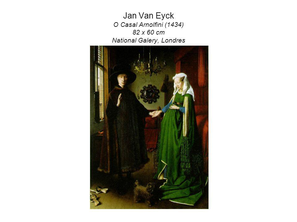 Jan Van Eyck O Casal Arnolfini (1434) 82 x 60 cm National Galery, Londres