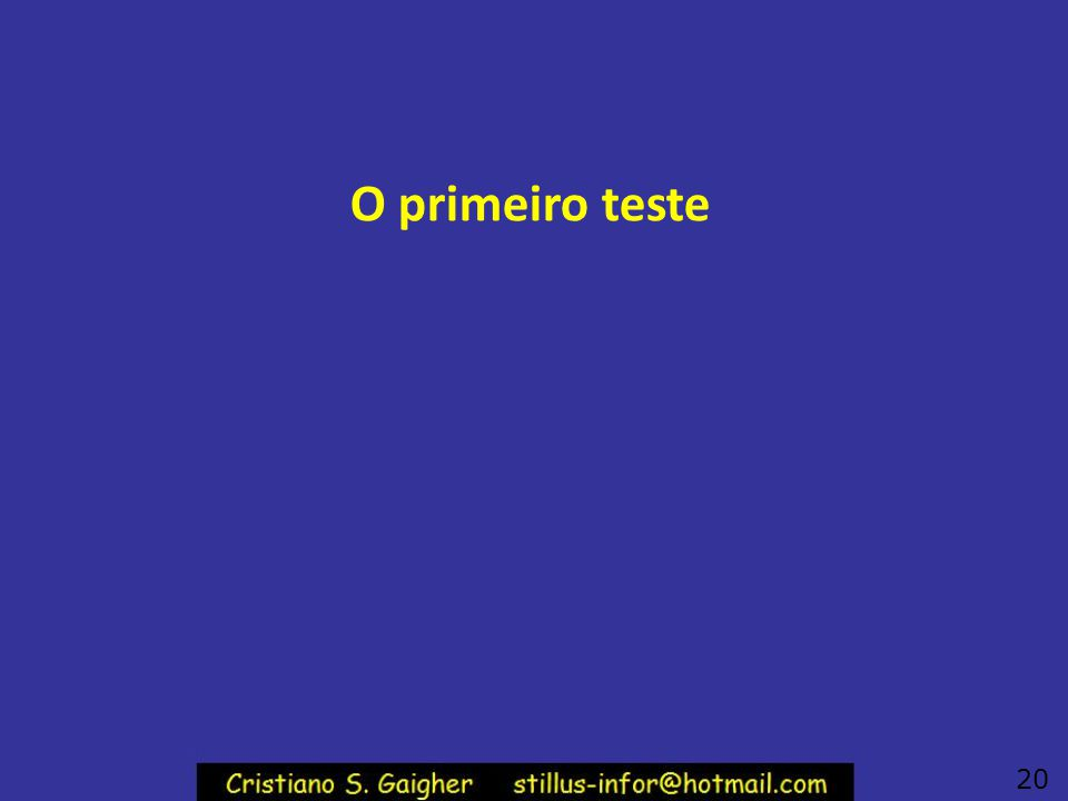 O primeiro teste 20