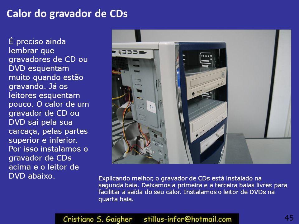 Calor do gravador de CDs