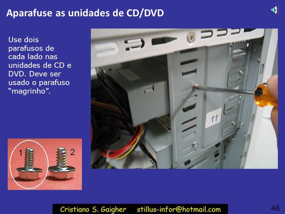 Aparafuse as unidades de CD/DVD