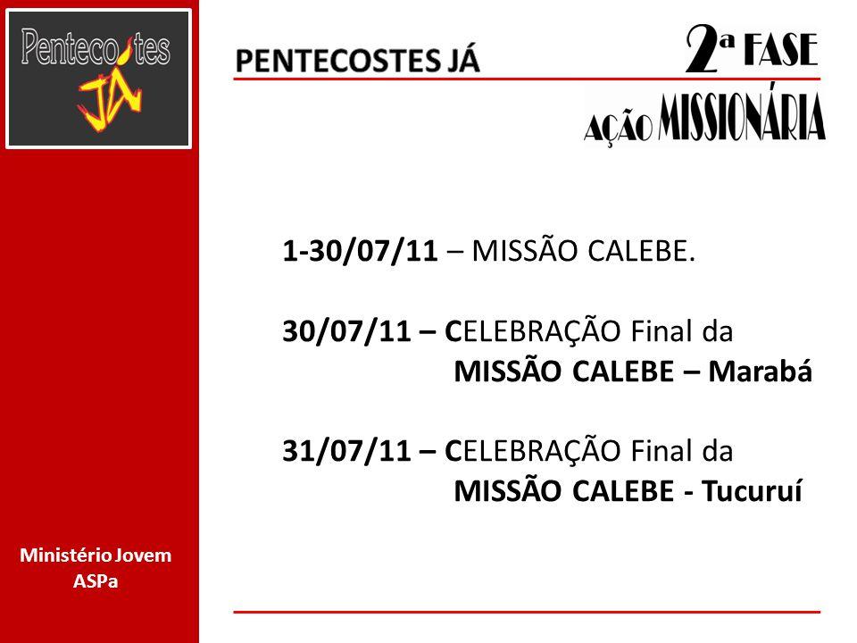 PENTECOSTES JÁ 1-30/07/11 – MISSÃO CALEBE.