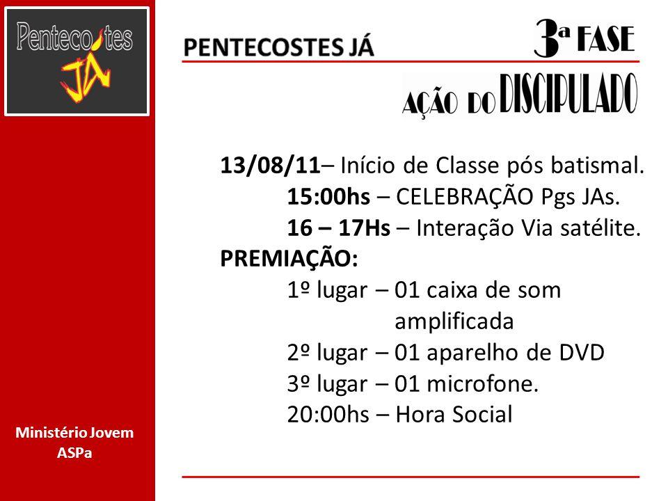 PENTECOSTES JÁ 13/08/11– Início de Classe pós batismal.
