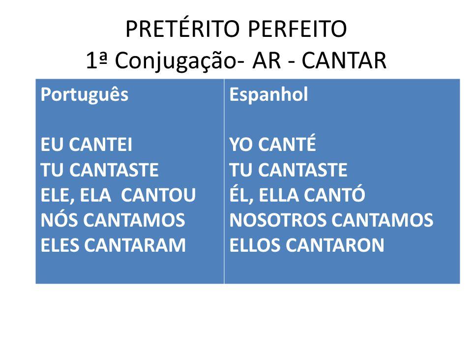 PRETÉRITO PERFEITO 1ª Conjugação- AR - CANTAR