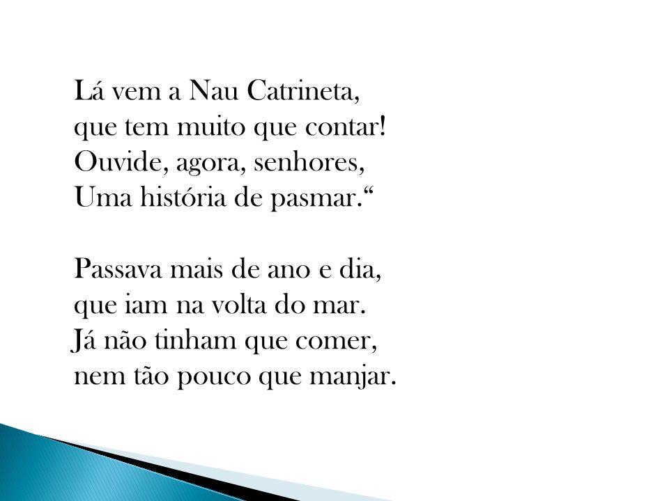 Lá vem a Nau Catrineta, que tem muito que contar