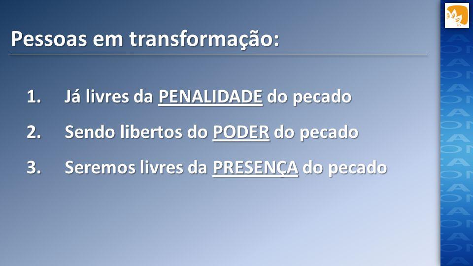 Pessoas em transformação: