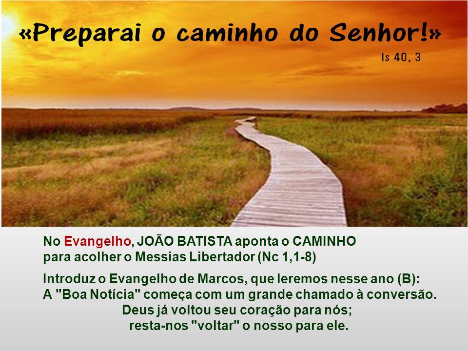 No Evangelho, JOÃO BATISTA aponta o CAMINHO