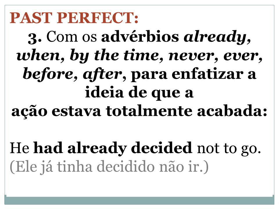 PAST PERFECT: