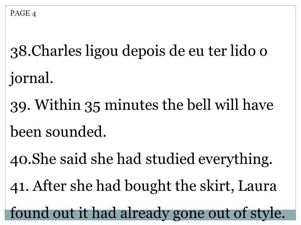 38.Charles ligou depois de eu ter lido o jornal.