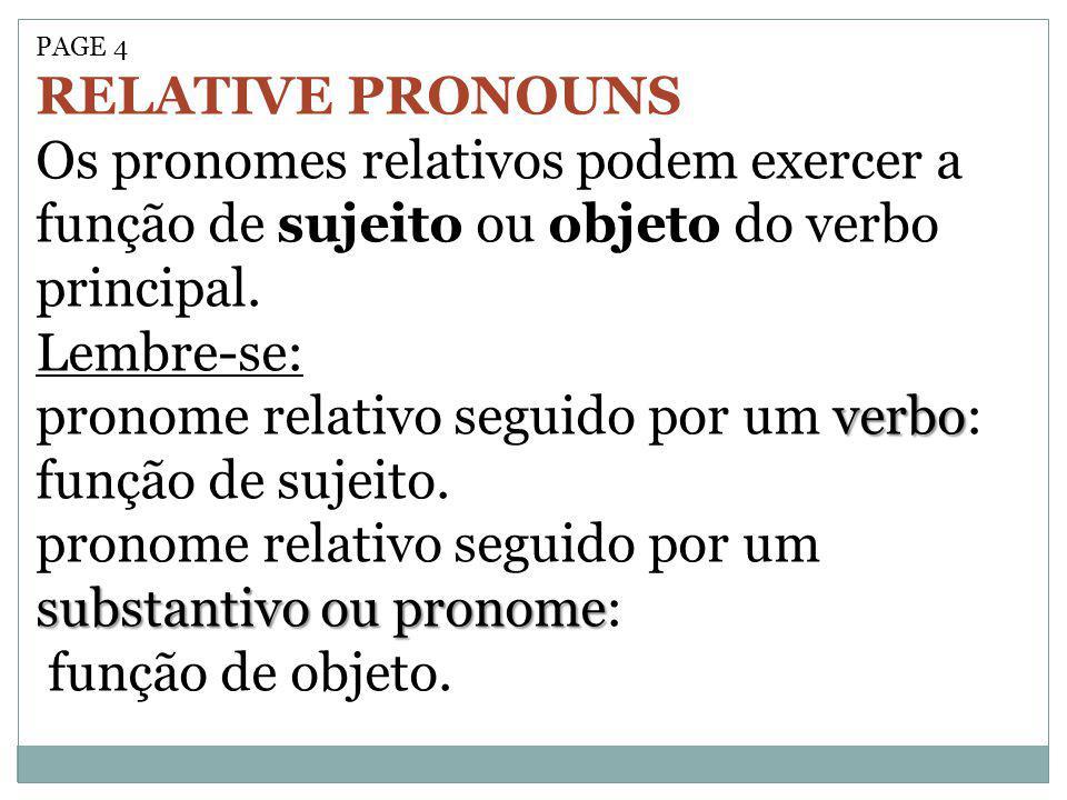 pronome relativo seguido por um verbo: função de sujeito.