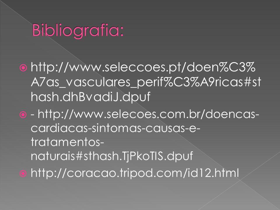 Bibliografia: http://www.seleccoes.pt/doen%C3%A7as_vasculares_perif%C3%A9ricas#sthash.dhBvadiJ.dpuf.