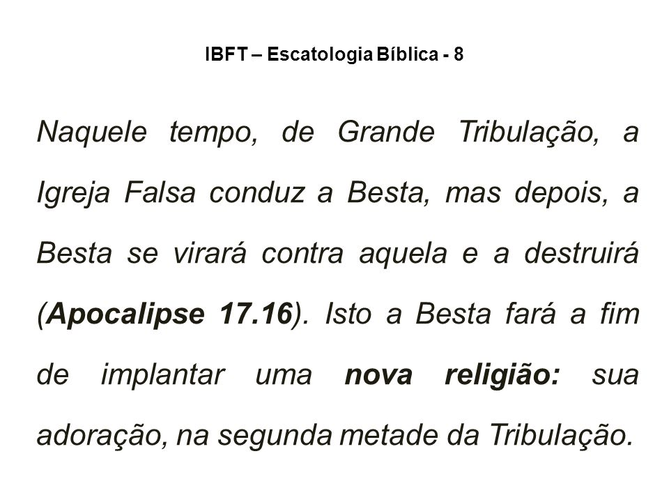 IBFT – Escatologia Bíblica - 8