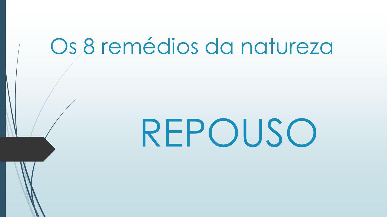 Os 8 remédios da natureza