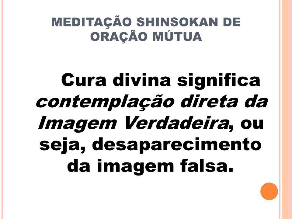 MEDITAÇÃO SHINSOKAN DE ORAÇÃO MÚTUA