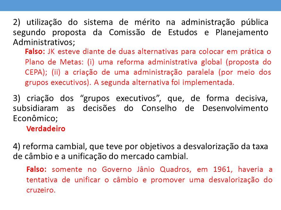 2) utilização do sistema de mérito na administração pública segundo proposta da Comissão de Estudos e Planejamento Administrativos;