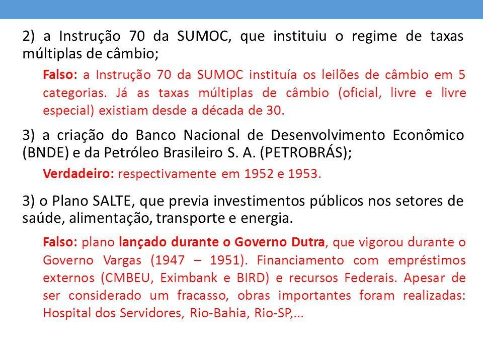 2) a Instrução 70 da SUMOC, que instituiu o regime de taxas múltiplas de câmbio;