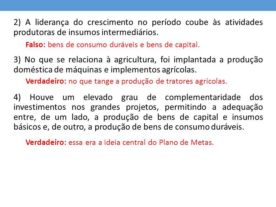 2) A liderança do crescimento no período coube às atividades produtoras de insumos intermediários.