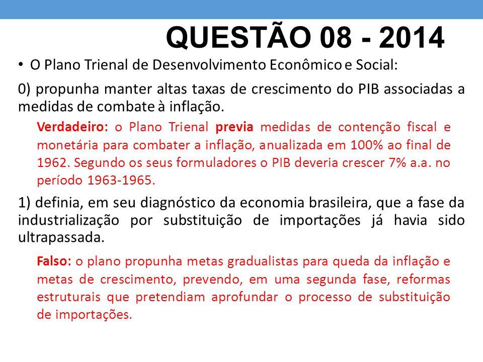 QUESTÃO 08 - 2014 O Plano Trienal de Desenvolvimento Econômico e Social: