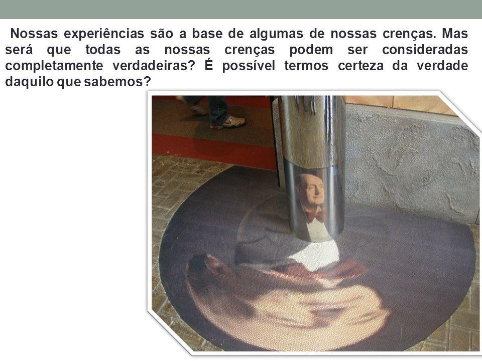 Nossas experiências são a base de algumas de nossas crenças
