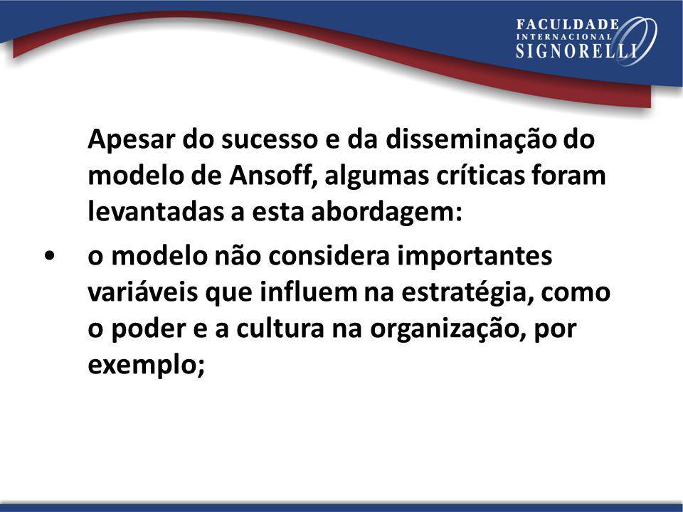 Apesar do sucesso e da disseminação do modelo de Ansoff, algumas críticas foram levantadas a esta abordagem: