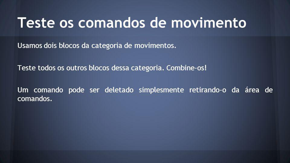 Teste os comandos de movimento