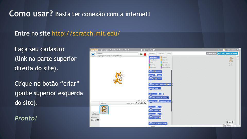 Como usar Basta ter conexão com a internet!
