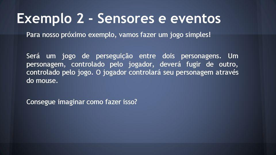 Exemplo 2 - Sensores e eventos