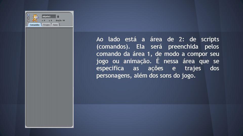 Ao lado está a área de 2: de scripts (comandos)