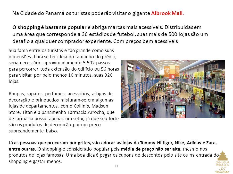 Na Cidade do Panamá os turistas poderão visitar o gigante Albrook Mall.