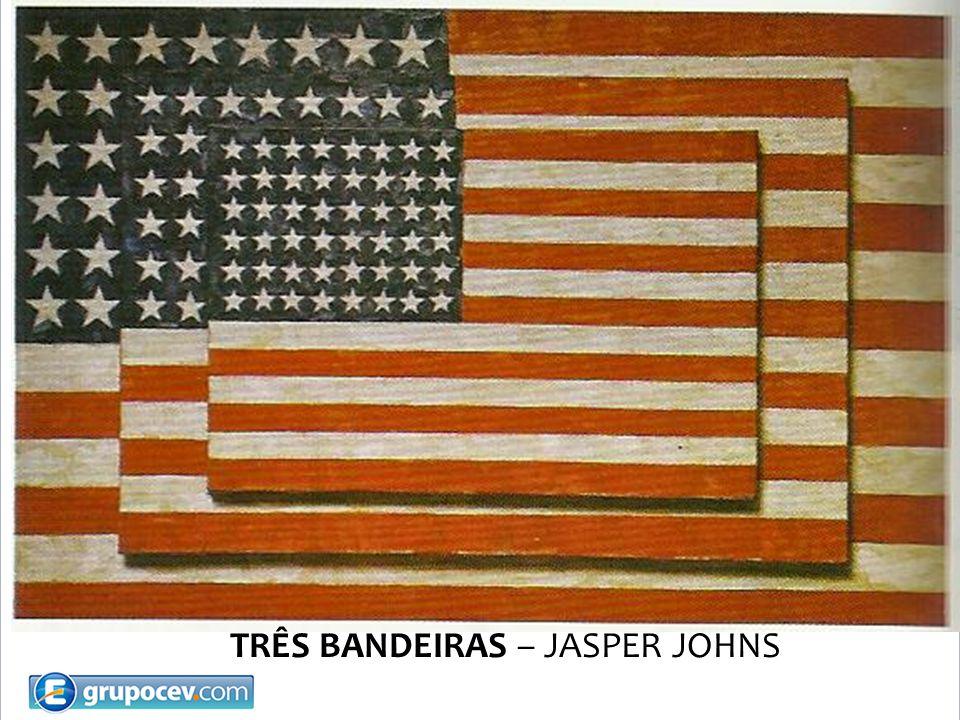 TRÊS BANDEIRAS – JASPER JOHNS