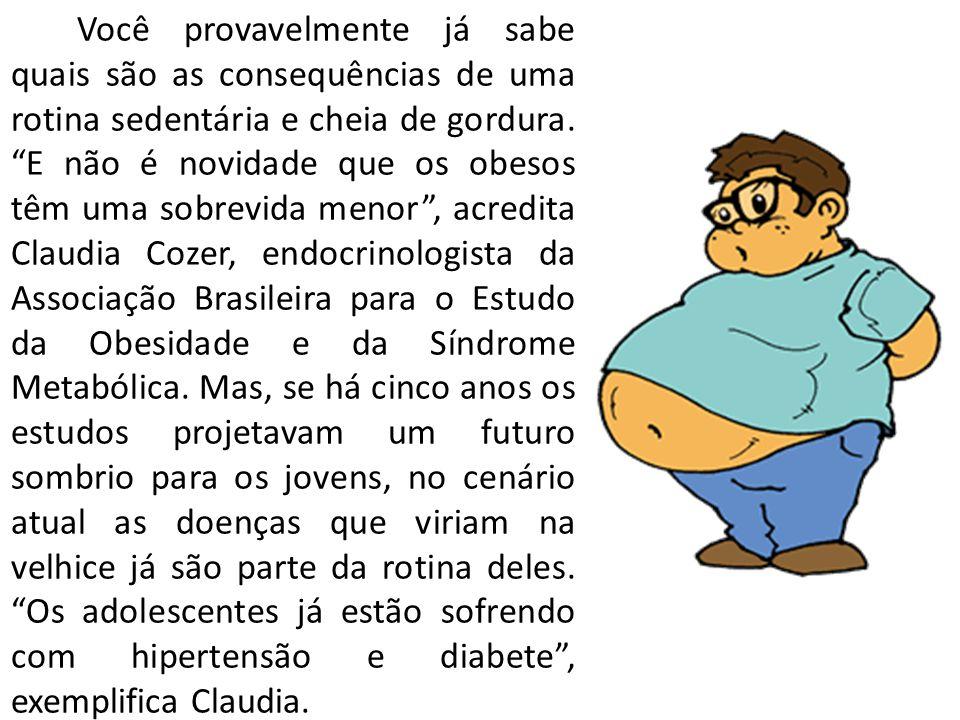 Você provavelmente já sabe quais são as consequências de uma rotina sedentária e cheia de gordura.