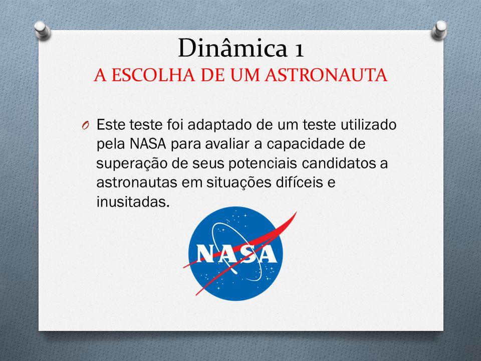 Dinâmica 1 A ESCOLHA DE UM ASTRONAUTA