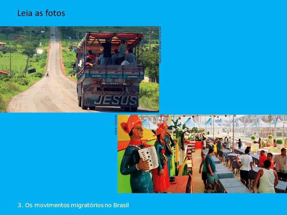 Leia as fotos 3. Os movimentos migratórios no Brasil