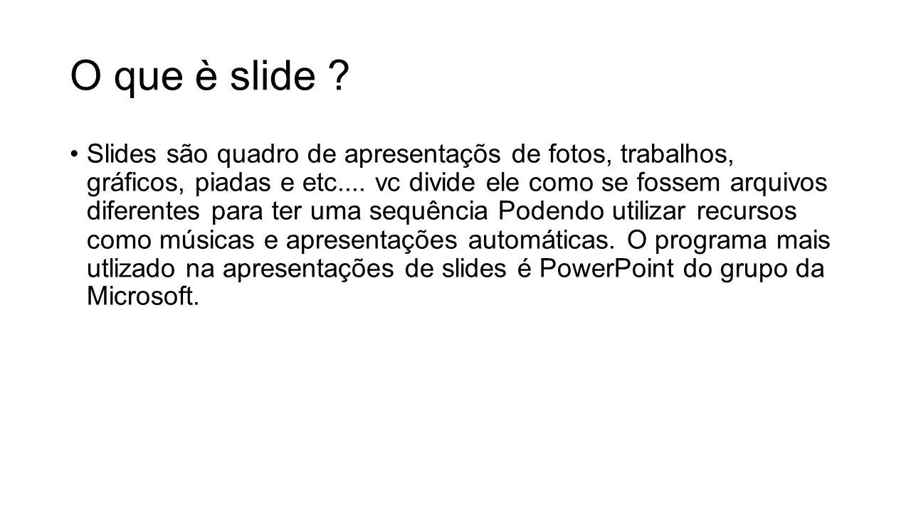 O que è slide