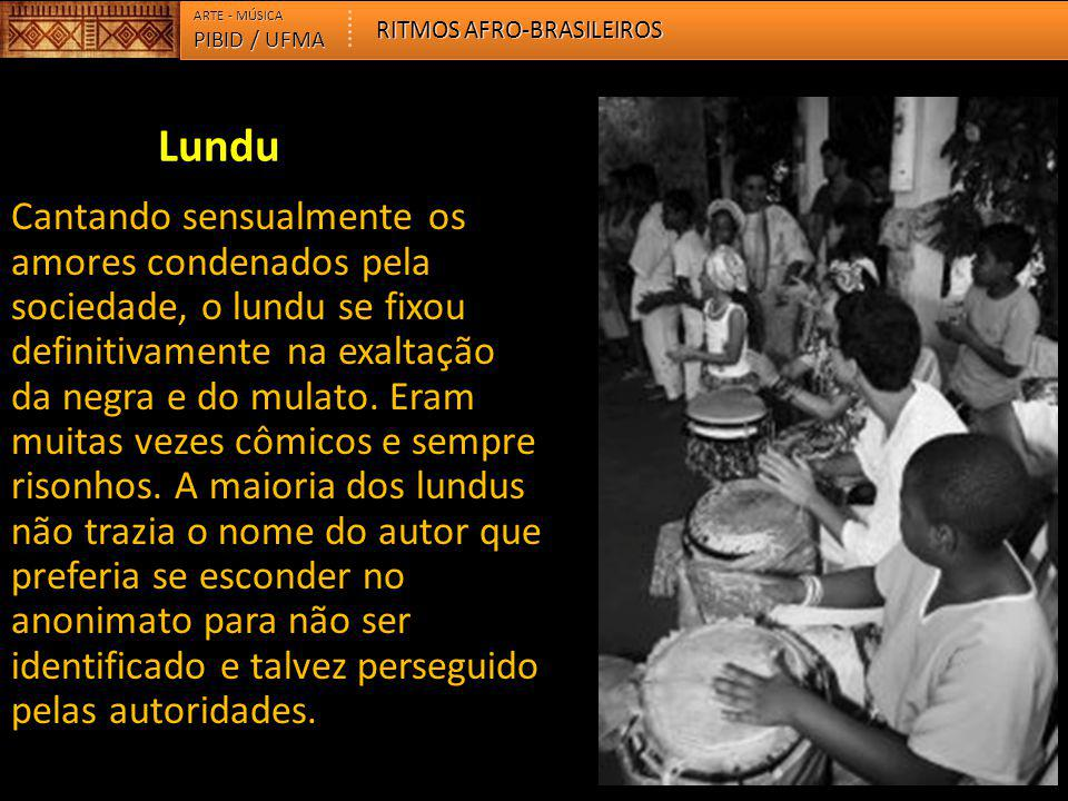 ARTE - MÚSICA RITMOS AFRO-BRASILEIROS. PIBID / UFMA. Lundu.