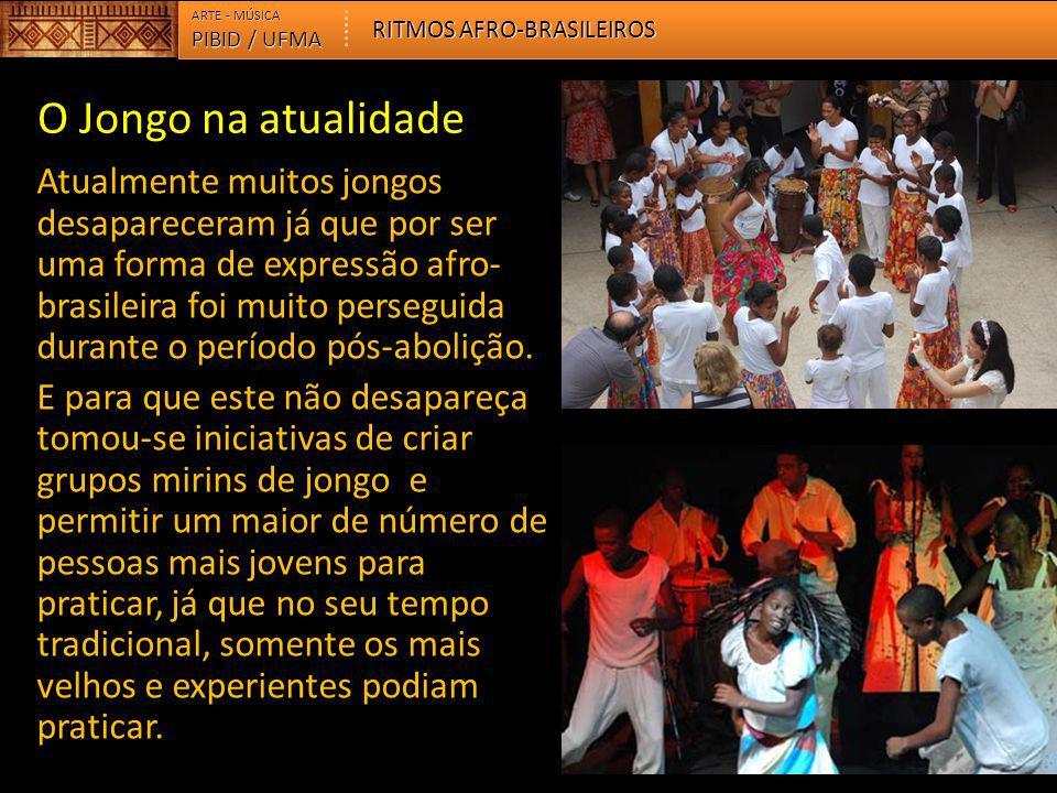 ARTE - MÚSICA RITMOS AFRO-BRASILEIROS. PIBID / UFMA. O Jongo na atualidade.