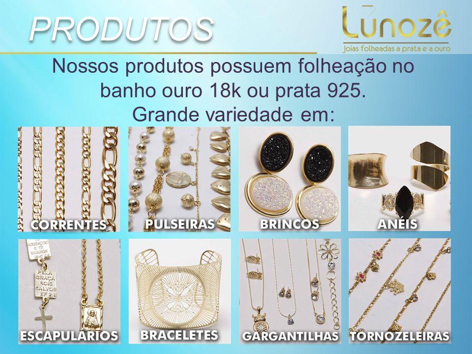 Nossos produtos possuem folheação no banho ouro 18k ou prata 925.