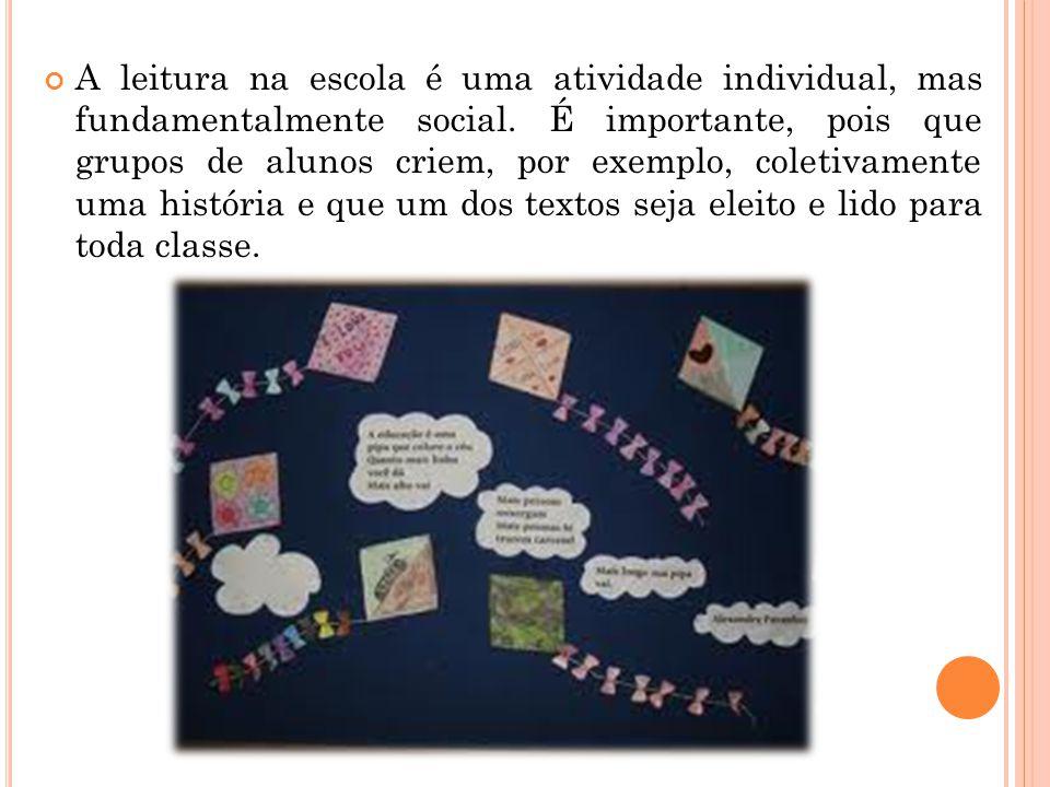 A leitura na escola é uma atividade individual, mas fundamentalmente social.