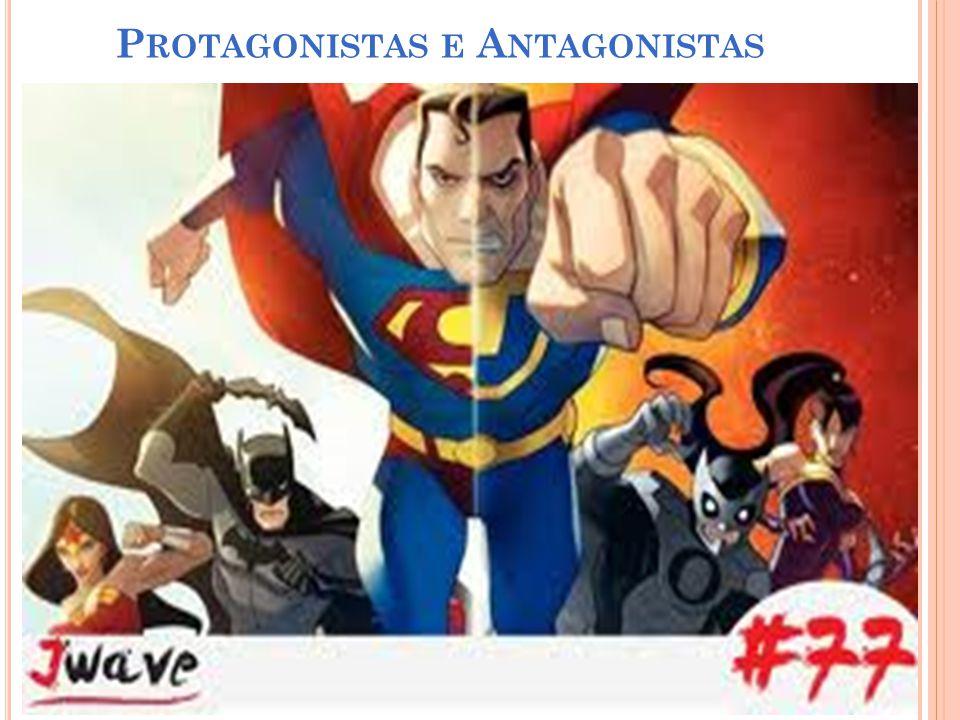 Protagonistas e Antagonistas