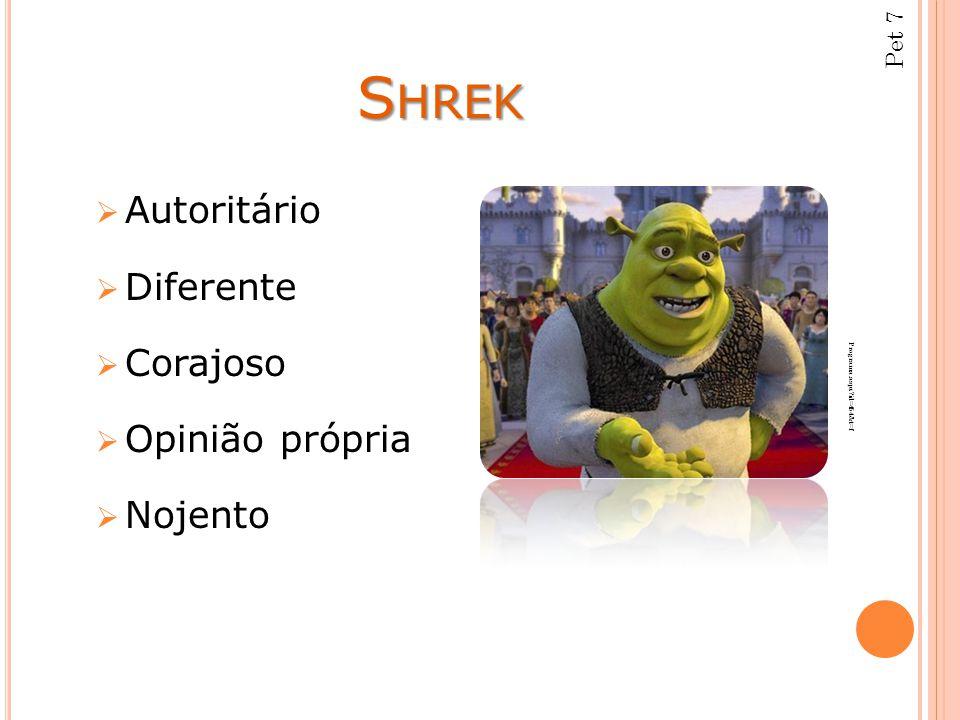 Shrek Autoritário Diferente Corajoso Opinião própria Nojento Pet 7