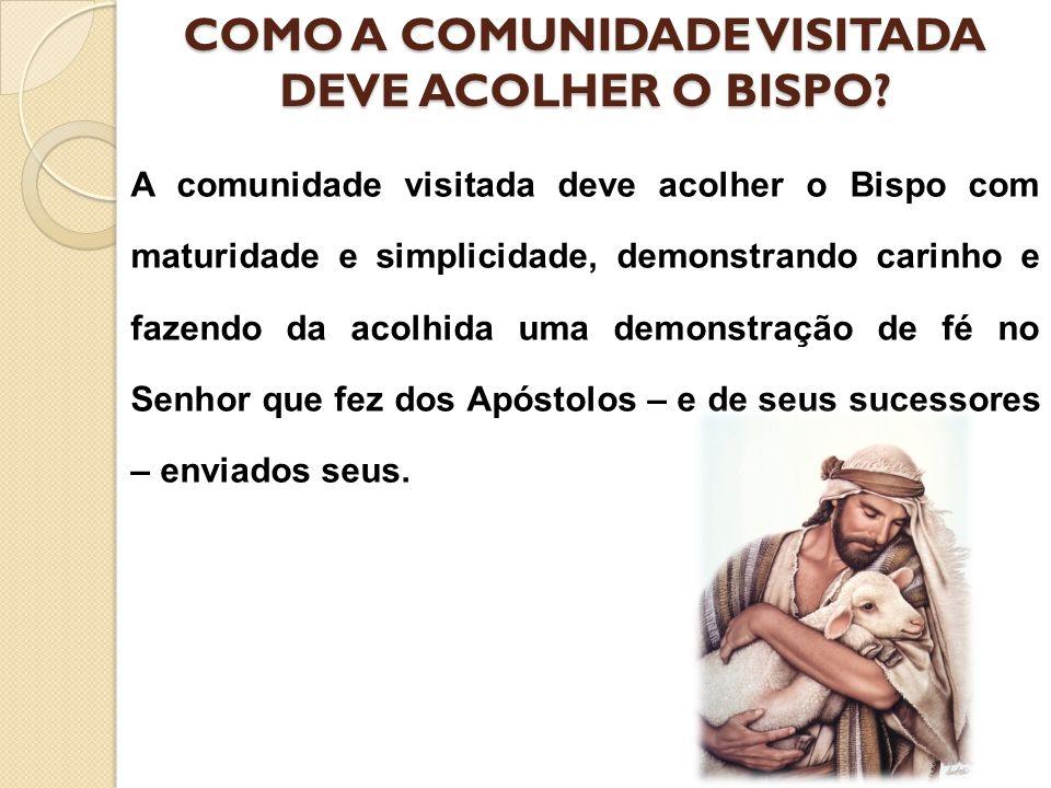 COMO A COMUNIDADE VISITADA DEVE ACOLHER O BISPO