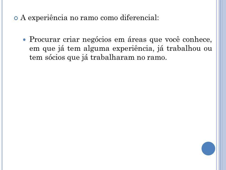 A experiência no ramo como diferencial: